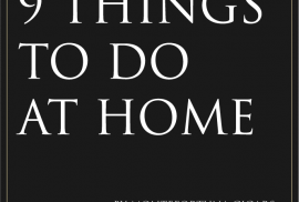 9 things to do at home